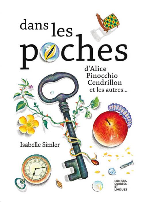Dans les poches d'Alice, Pinocchio, Cendrillon et les autres… - I Simler