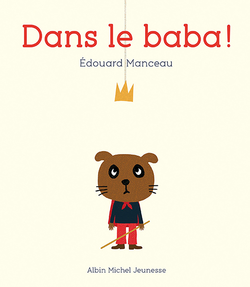 Dans le baba ! Edouard Manceau