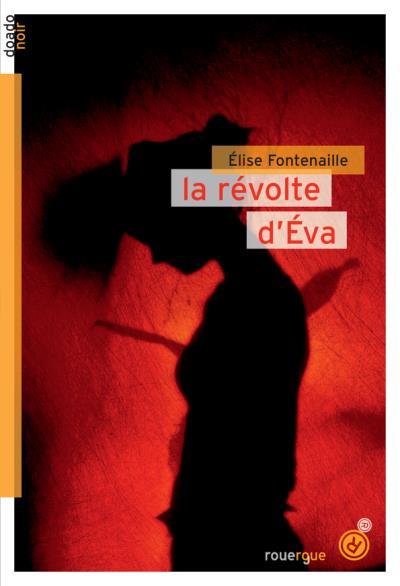 La révolte d'Eva - Elise Fontenaille