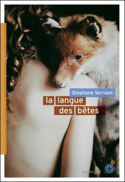 La langue des Bêtes - Stéphane Servant