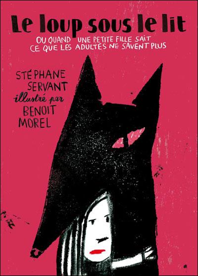 Le loup sous le lit - Stéphane Servant Benoît Morel
