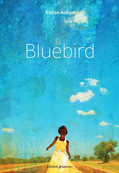 Bluebird - Tristan Koëgel