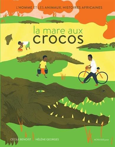 La mare aux crocos - Cécile Benoist et Hélène Georges - Actes Sud Junior