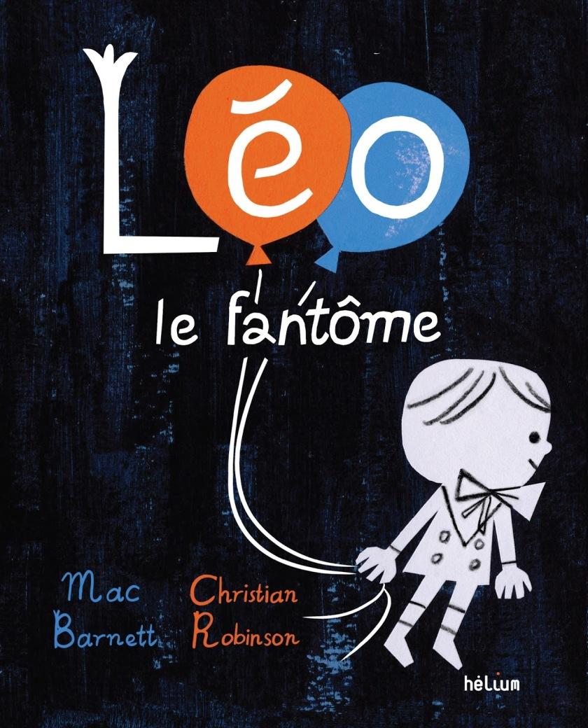 Léo le fantôme - Mac Barnett et Christian Robinson