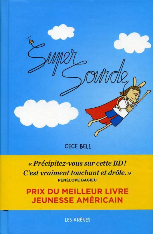 Super Sourde - Cece Bell