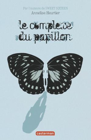 Le complexe du papillon - Annelise Heurtier