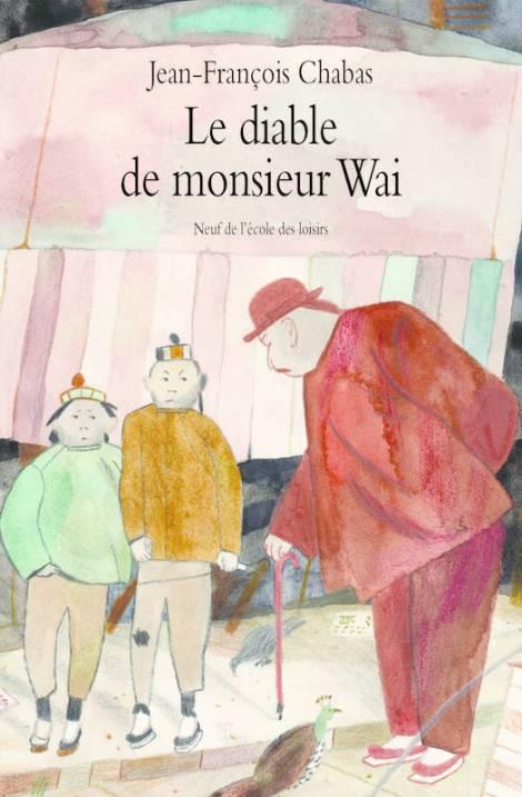 Le diable de Monsieur Wai - Jean-François Chabas
