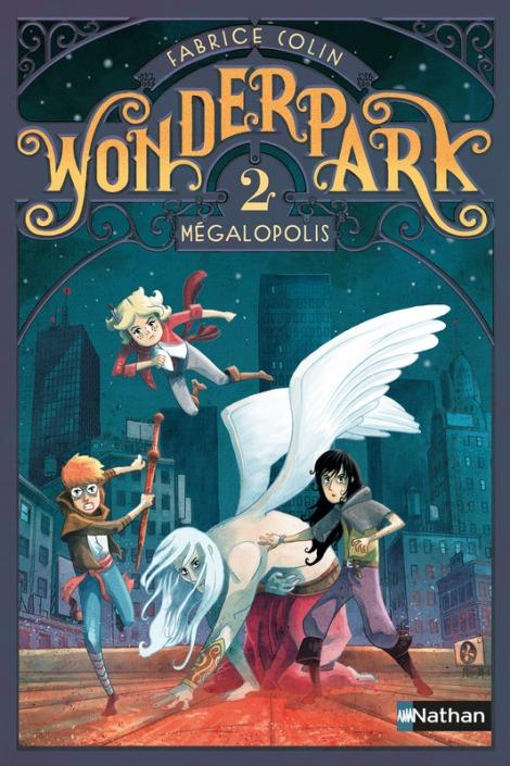 Wonderpark, tome 2 Mégolopolis - Fabrice Colin