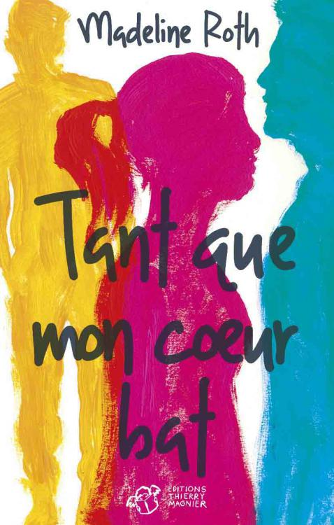 tant-que-mon-coeur-bat-madeline-roth