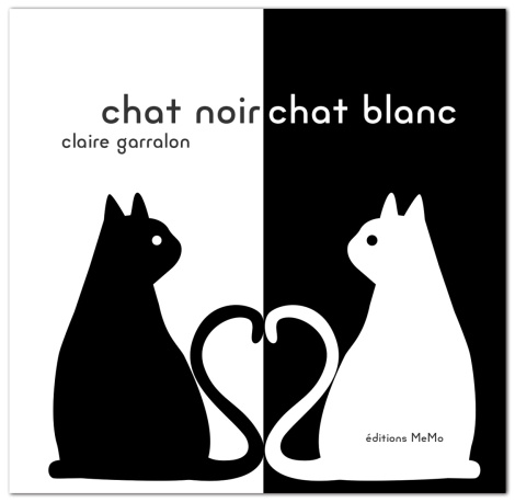 47f912b2691c20 Claire Garralon sait manier les images et les messages à transmettre aux  petits. Un livre précieux. Chat noir chat blanc