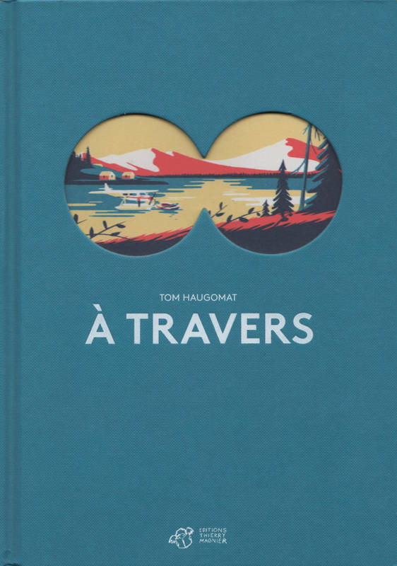 A travers – Tom Haugomat